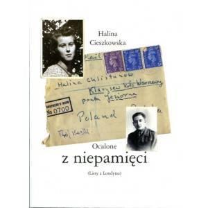 """HALINA CIESZKOWSKA """"OCALONE Z NIEPAMIĘCI"""" (LISTY Z LONDYNU"""